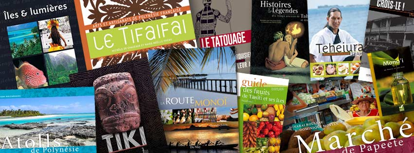 LA LIBRAIRIE DE TAHITI EN FRANCE : ROMANS, CUISINE, GUIDES ET BEAUX LIVRES